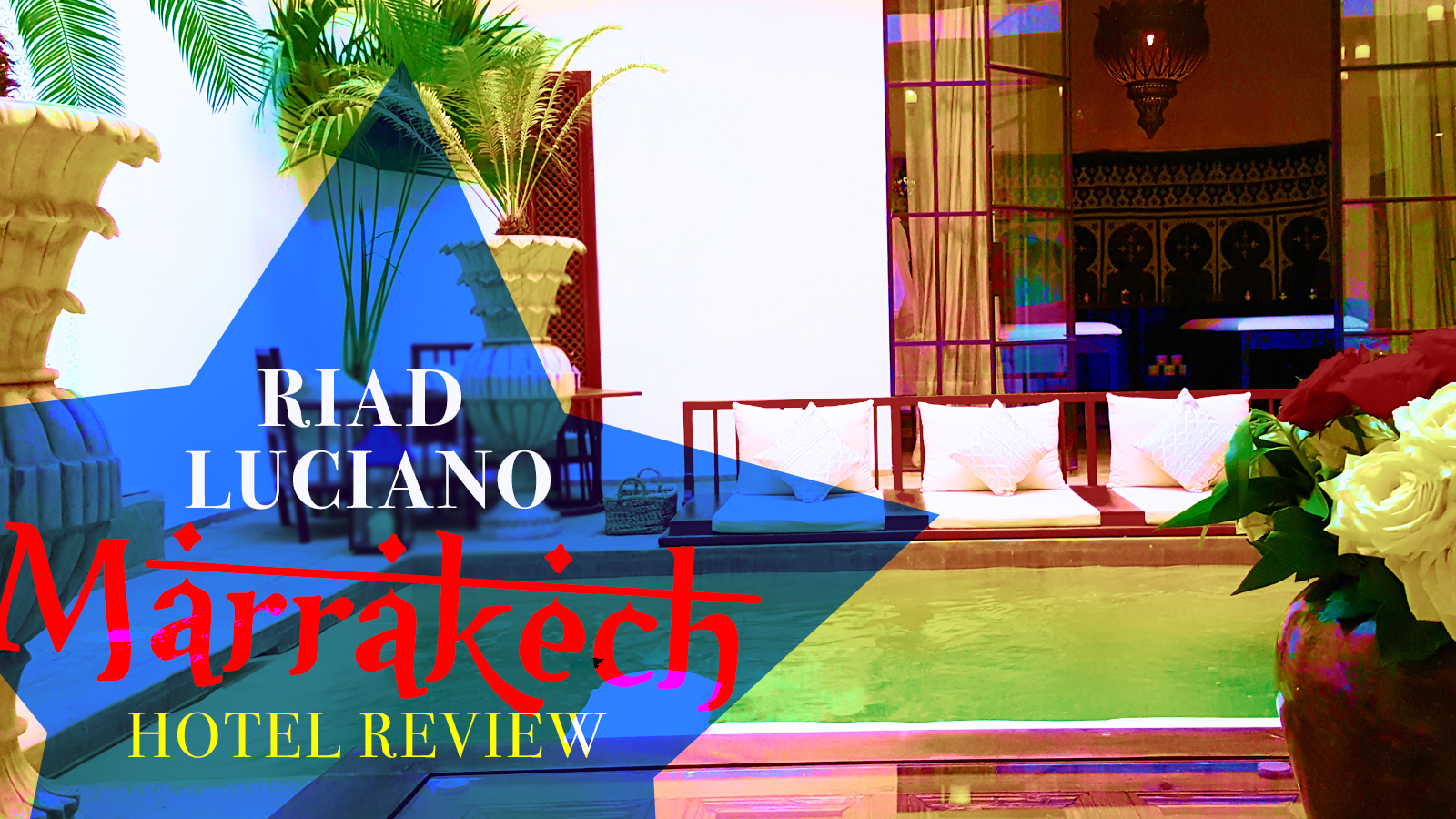 Riad Luciano Marrakech Hotel Review