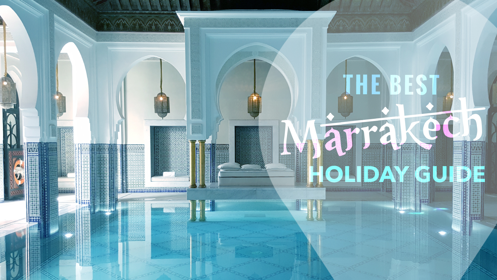 Best Marrakech Holiday Guide
