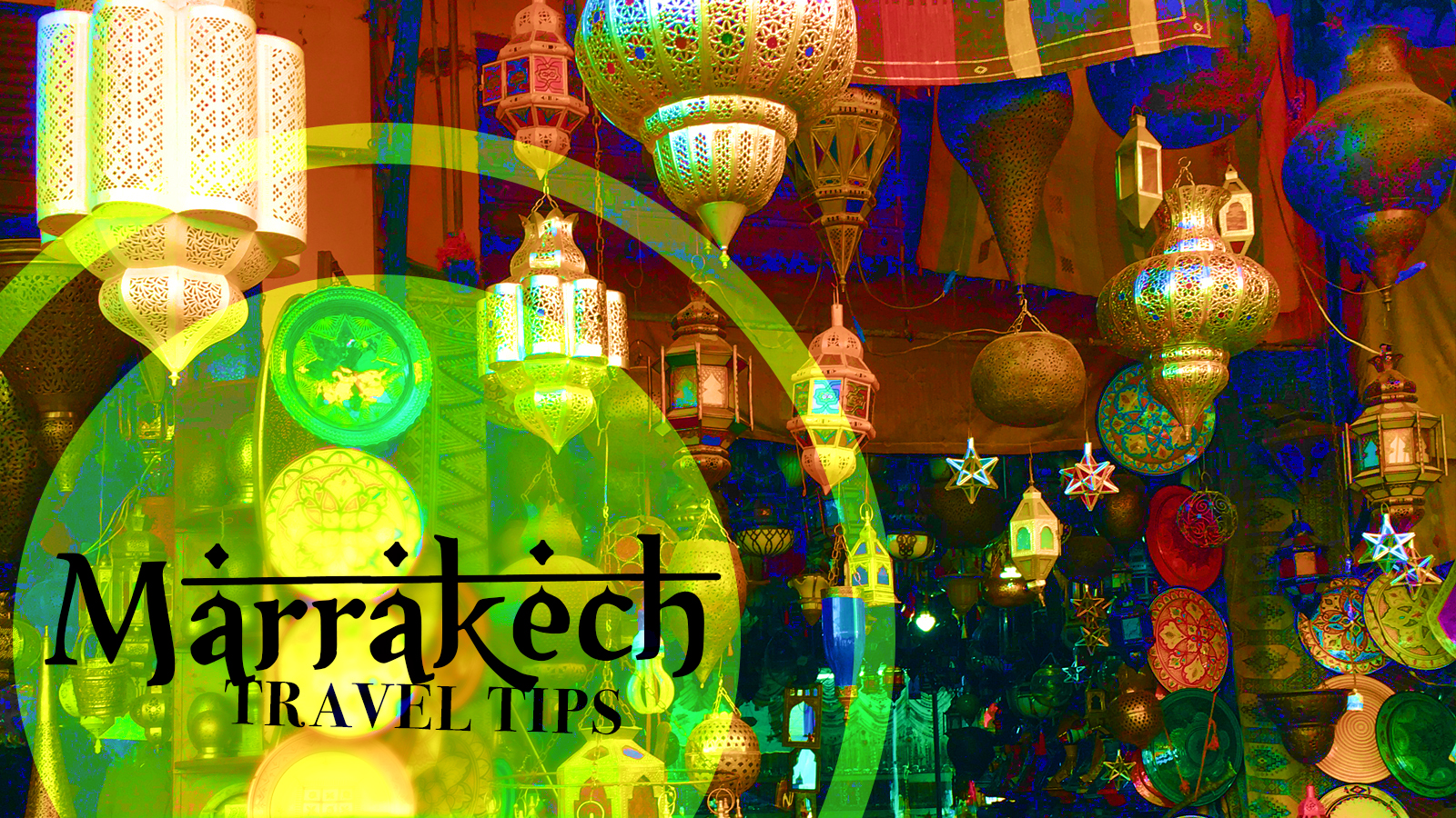 Marrakech Travel Tips: What to expect on your trip to Morocco