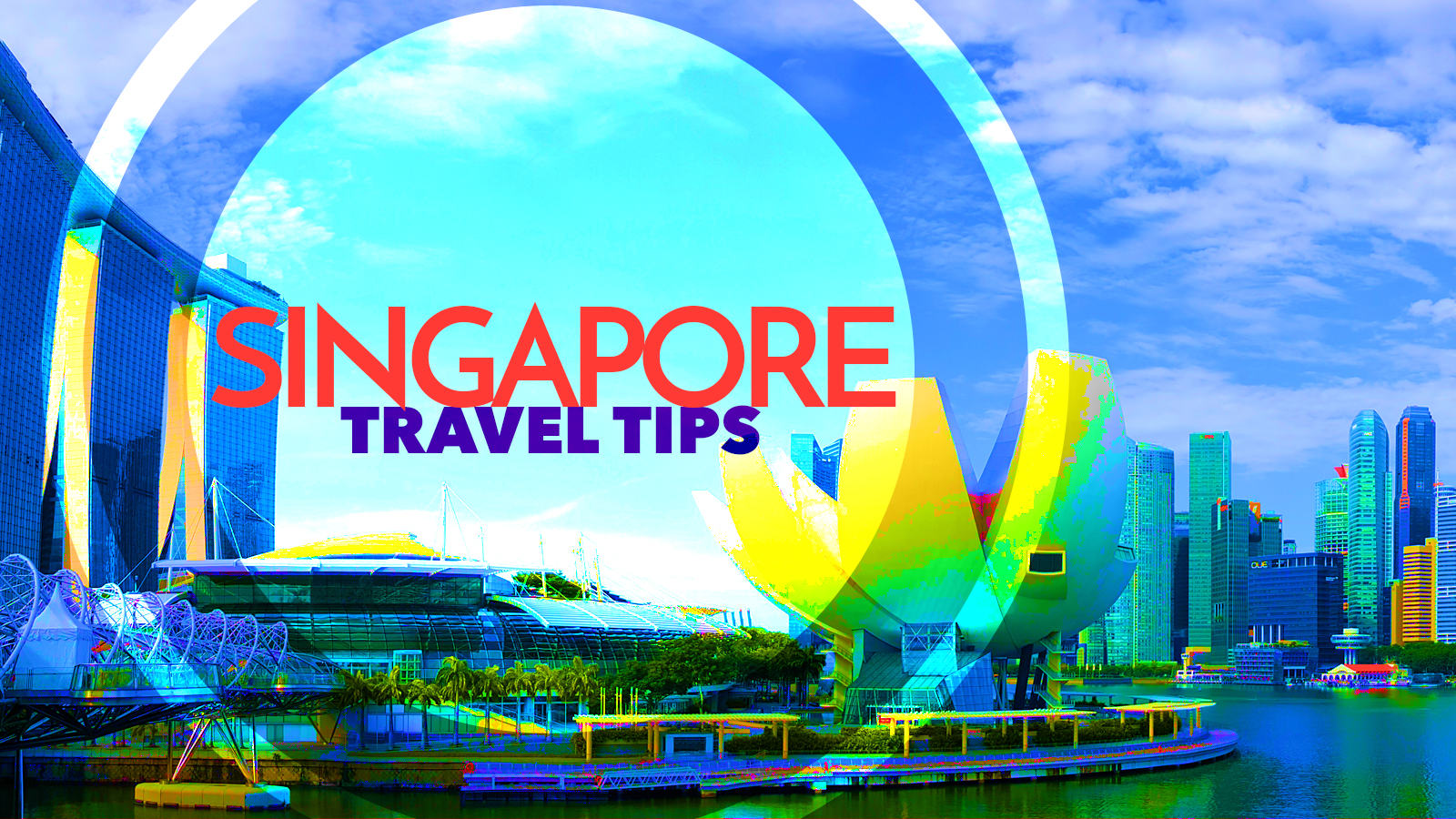 Travel Tips: What to expect in Singapore