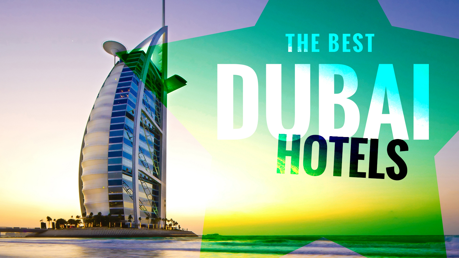Burj Al Arab, Best Dubai Hotels