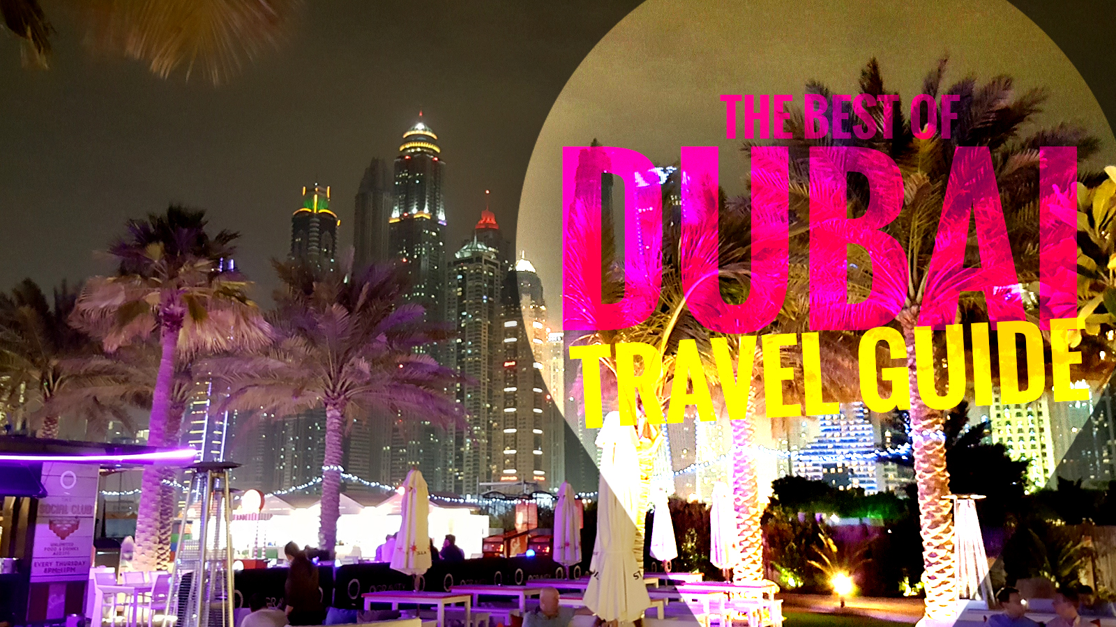 The best of Dubai travel guide