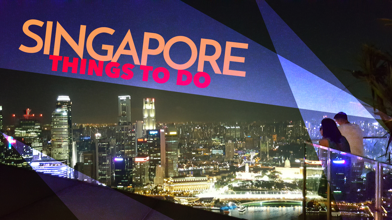 Experience Singapore Top things to see and do