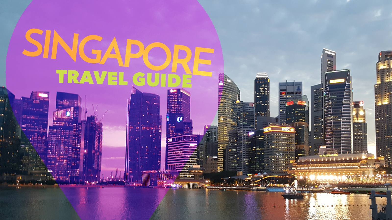 Singapore Holiday Travel Guide