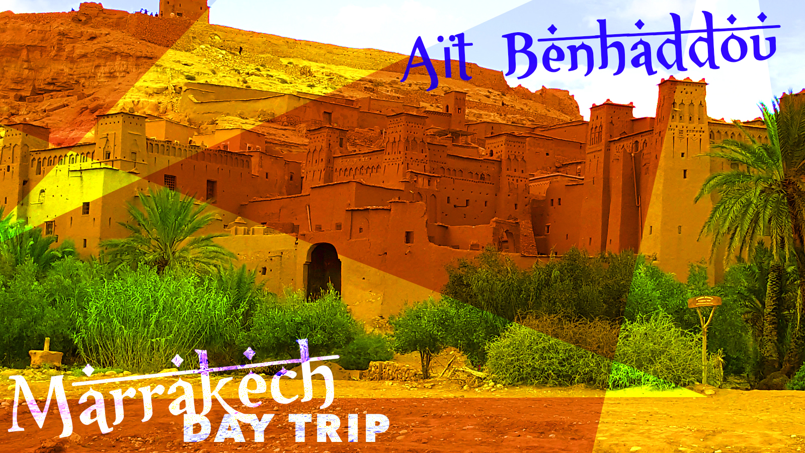 Aït Benhaddou Day Trip From Marrakech