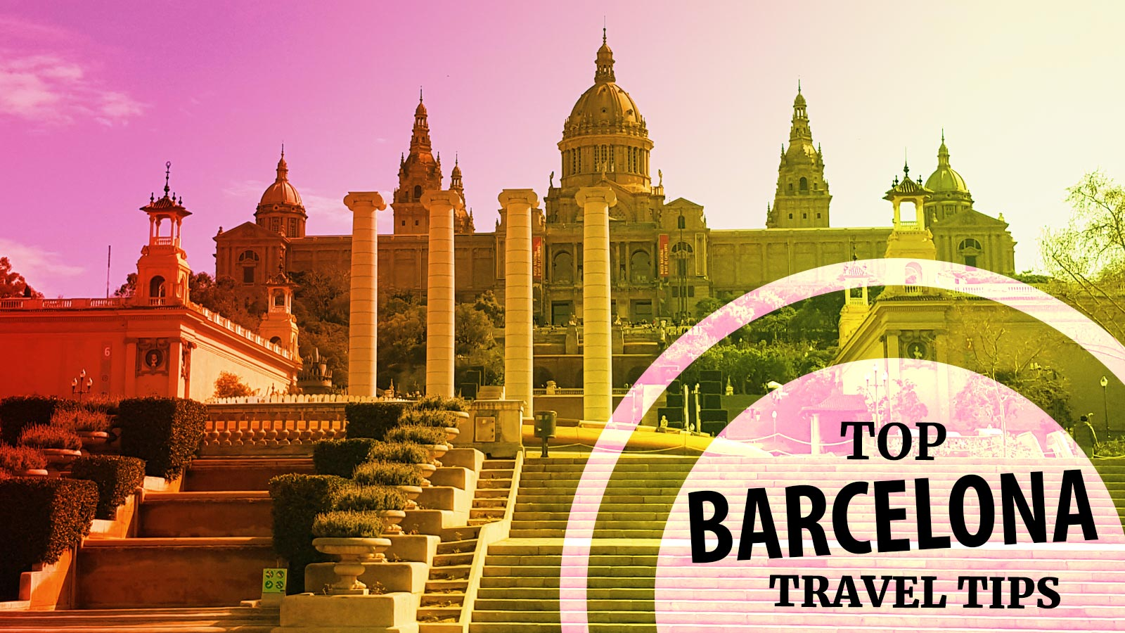 Top Barcelona Travel Tips
