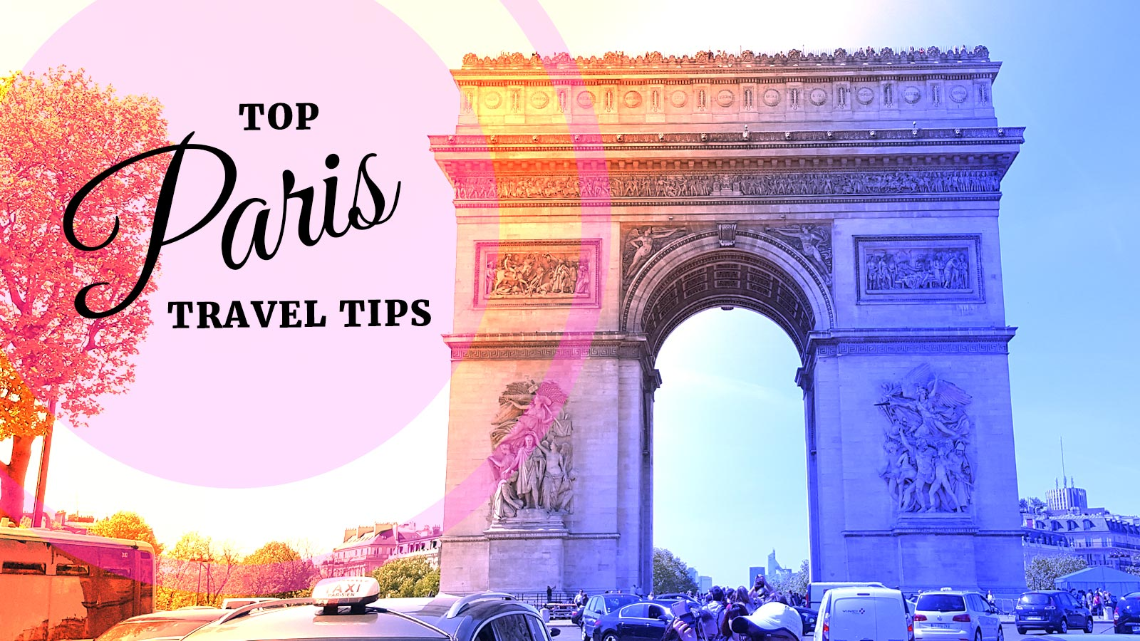 Paris Travel Tips: Top things to know