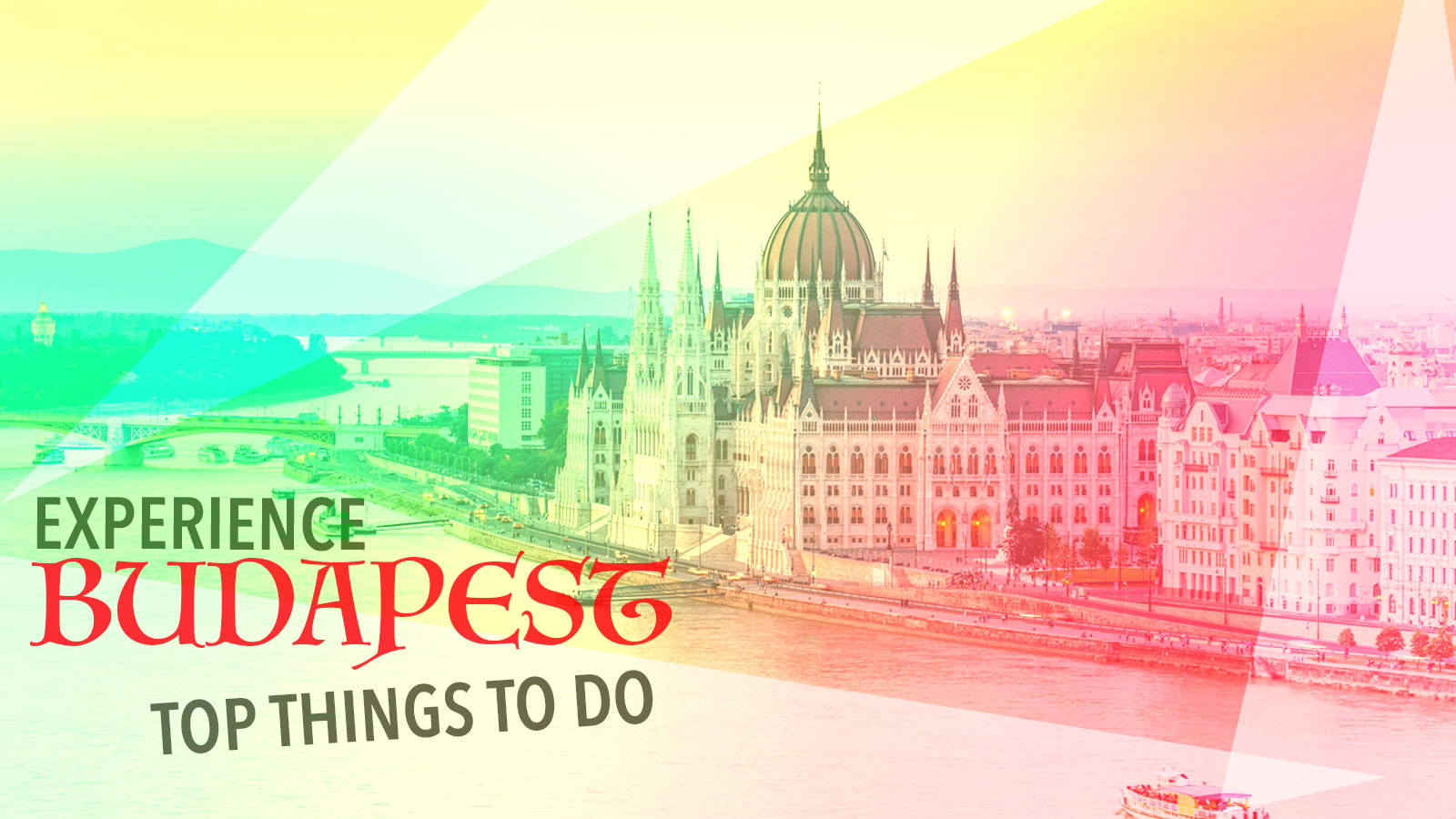 Experience Budapest Top Things To Do and See