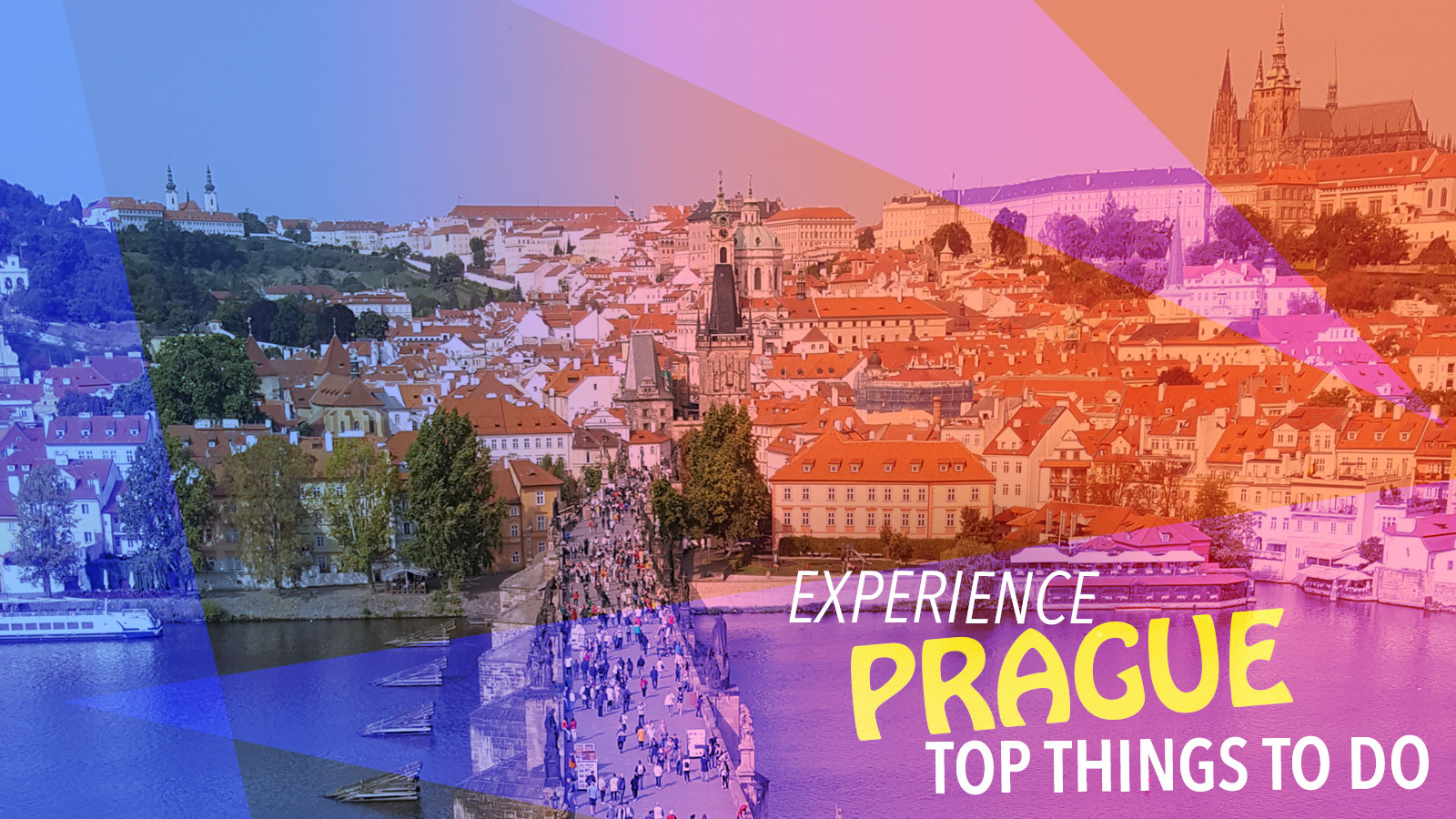 Experience Prague Top things to do and see