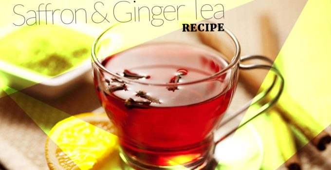 saffron and ginger tea recipe for healthy travel